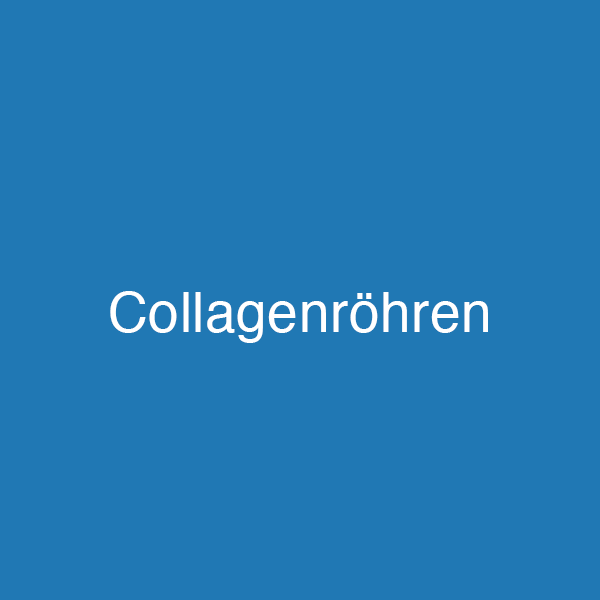 Collagenröhren